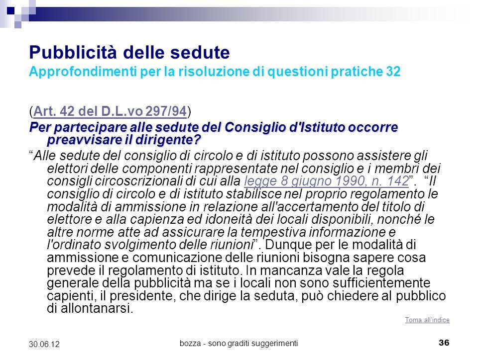 bozza - sono graditi suggerimenti36 30.06.12 Pubblicità delle sedute Approfondimenti per la risoluzione di questioni pratiche 32 (Art. 42 del D.L.vo 2