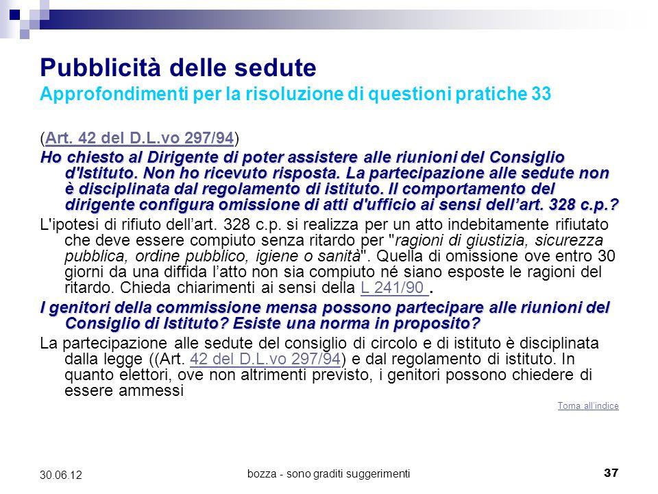 bozza - sono graditi suggerimenti37 30.06.12 Pubblicità delle sedute Approfondimenti per la risoluzione di questioni pratiche 33 (Art. 42 del D.L.vo 2