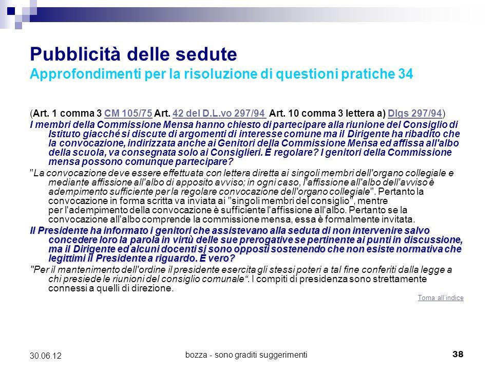 bozza - sono graditi suggerimenti38 30.06.12 Pubblicità delle sedute Approfondimenti per la risoluzione di questioni pratiche 34 (Art. 1 comma 3 CM 10