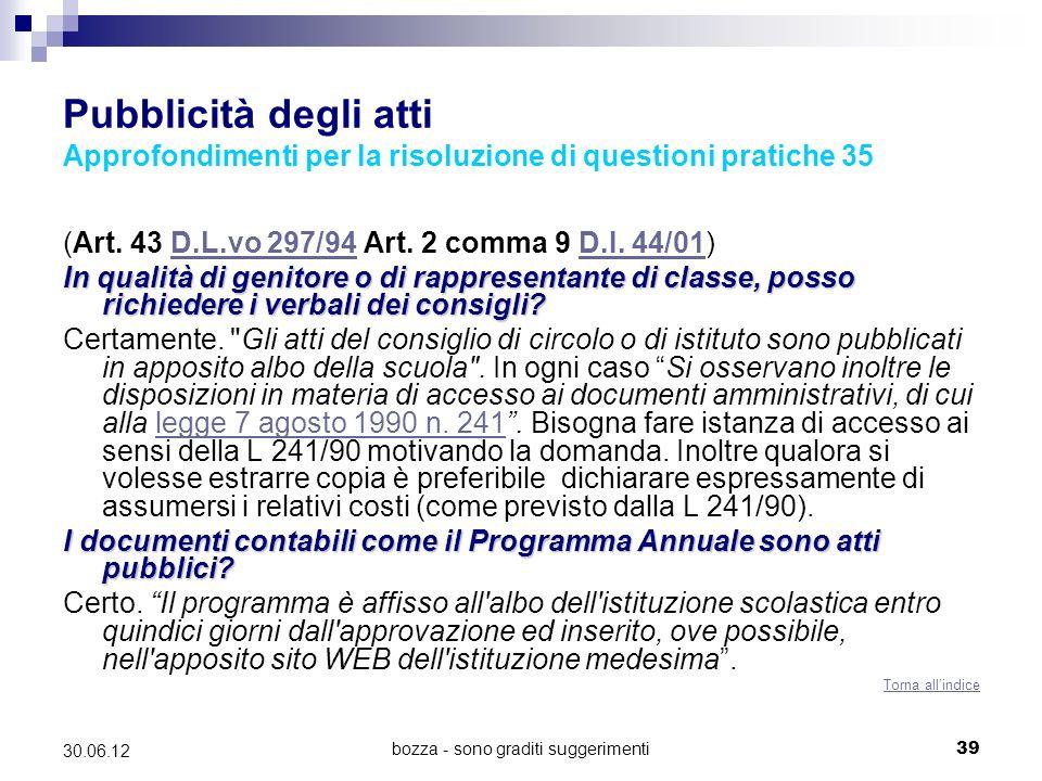 bozza - sono graditi suggerimenti39 30.06.12 Pubblicità degli atti Approfondimenti per la risoluzione di questioni pratiche 35 (Art. 43 D.L.vo 297/94