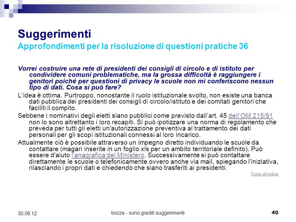 bozza - sono graditi suggerimenti40 30.06.12 Suggerimenti Approfondimenti per la risoluzione di questioni pratiche 36 Vorrei costruire una rete di pre