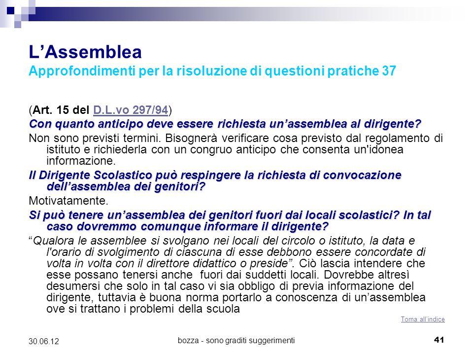 bozza - sono graditi suggerimenti41 30.06.12 LAssemblea Approfondimenti per la risoluzione di questioni pratiche 37 (Art. 15 del D.L.vo 297/94)D.L.vo