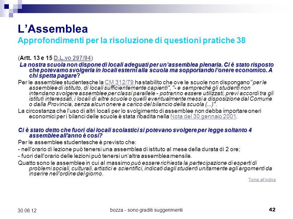 bozza - sono graditi suggerimenti42 30.06.12 LAssemblea Approfondimenti per la risoluzione di questioni pratiche 38 (Artt. 13 e 15 D.L.vo 297/94)D.L.v