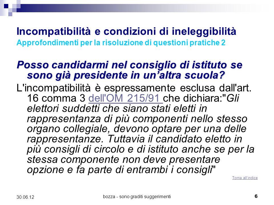 bozza - sono graditi suggerimenti6 30.06.12 Incompatibilità e condizioni di ineleggibilità Approfondimenti per la risoluzione di questioni pratiche 2