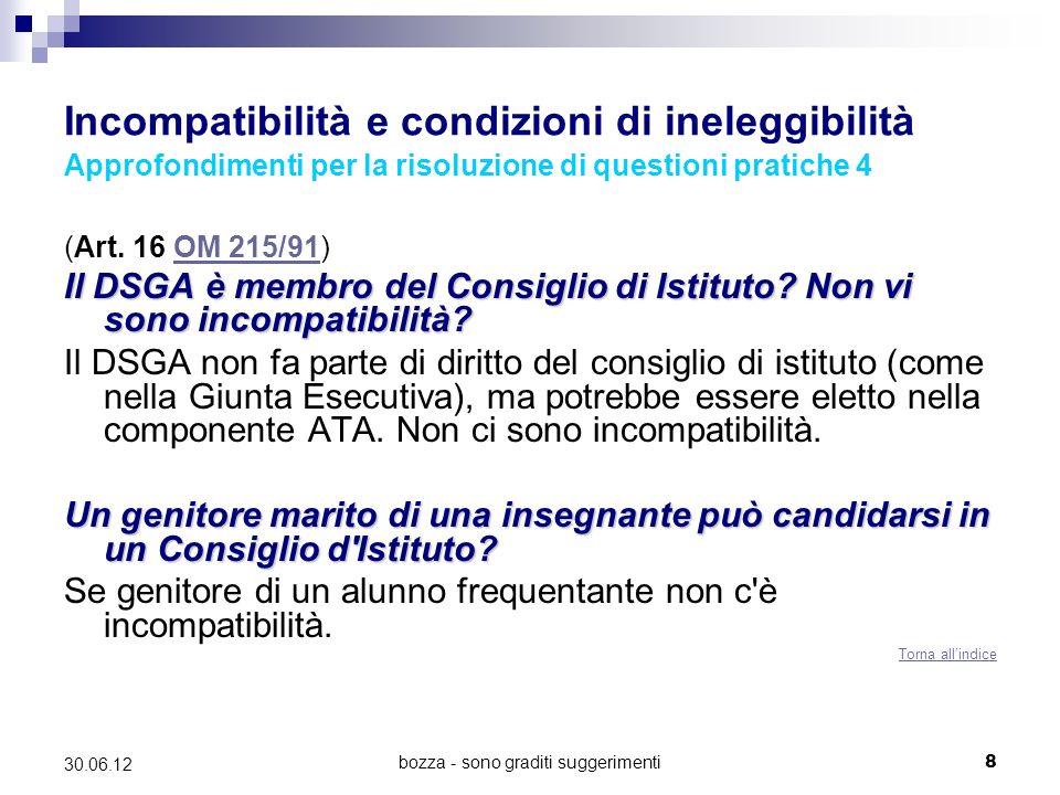 bozza - sono graditi suggerimenti8 30.06.12 Incompatibilità e condizioni di ineleggibilità Approfondimenti per la risoluzione di questioni pratiche 4