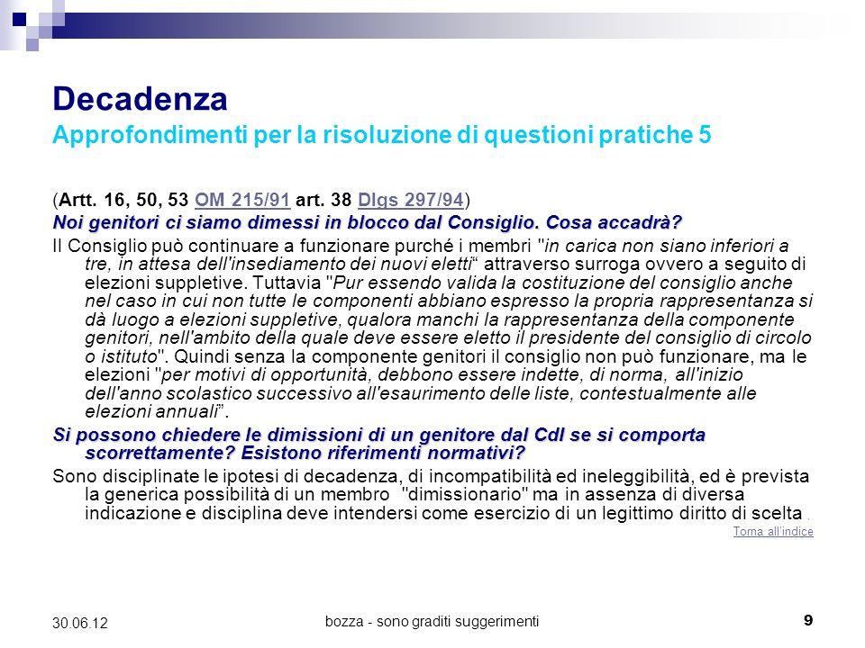 bozza - sono graditi suggerimenti9 30.06.12 Decadenza Approfondimenti per la risoluzione di questioni pratiche 5 (Artt. 16, 50, 53 OM 215/91 art. 38 D