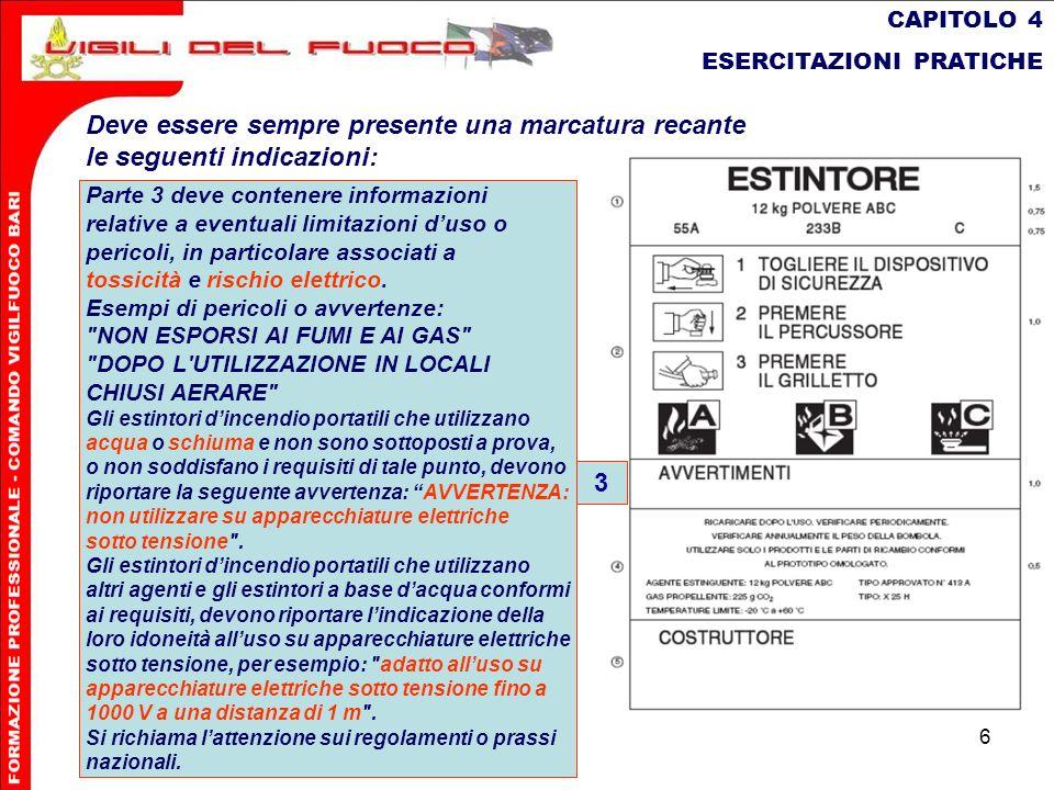 6 CAPITOLO 4 ESERCITAZIONI PRATICHE Deve essere sempre presente una marcatura recante le seguenti indicazioni: Parte 3 deve contenere informazioni rel