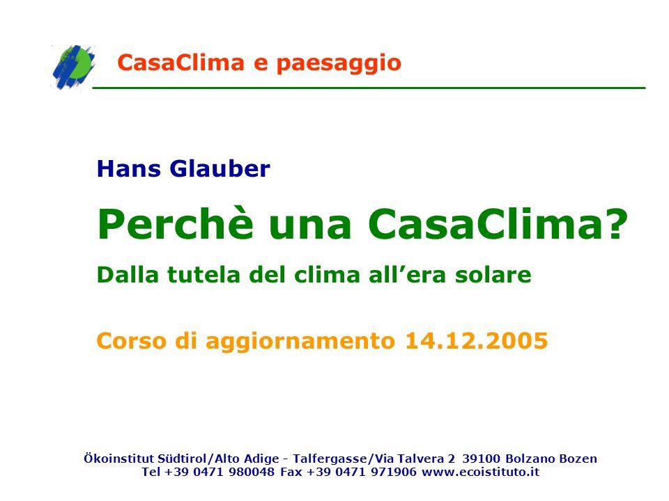 Ökoinstitut Südtirol/Alto Adige - Talfergasse/Via Talvera 2 39100 Bolzano Bozen Tel +39 0471 980048 Fax +39 0471 971906 www.ecoistituto.it CasaClima e