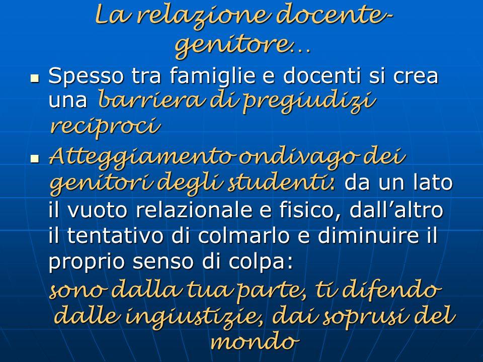 La relazione docente- genitore… Spesso tra famiglie e docenti si crea una barriera di pregiudizi reciproci Spesso tra famiglie e docenti si crea una b