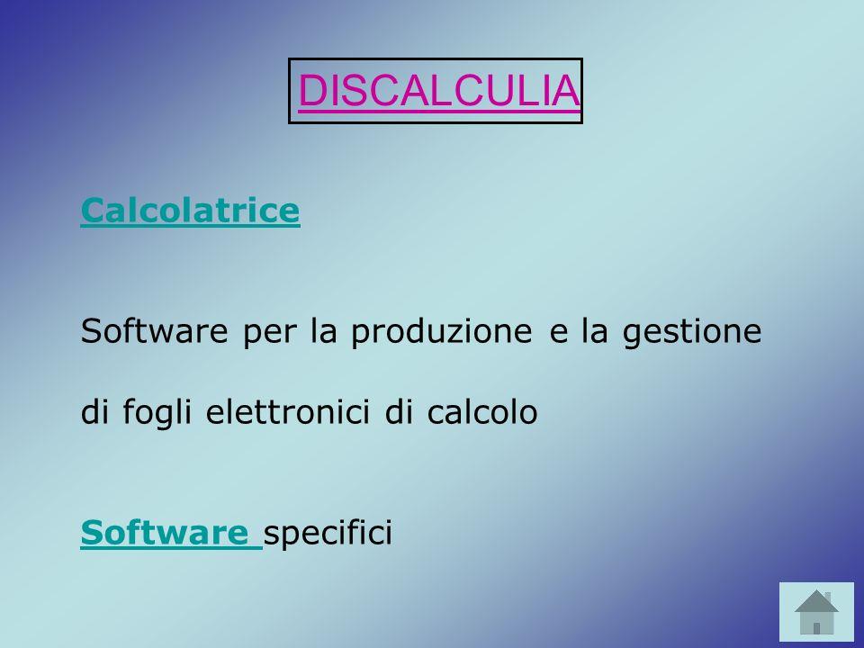DISCALCULIA Calcolatrice Software per la produzione e la gestione di fogli elettronici di calcolo Software Software specifici