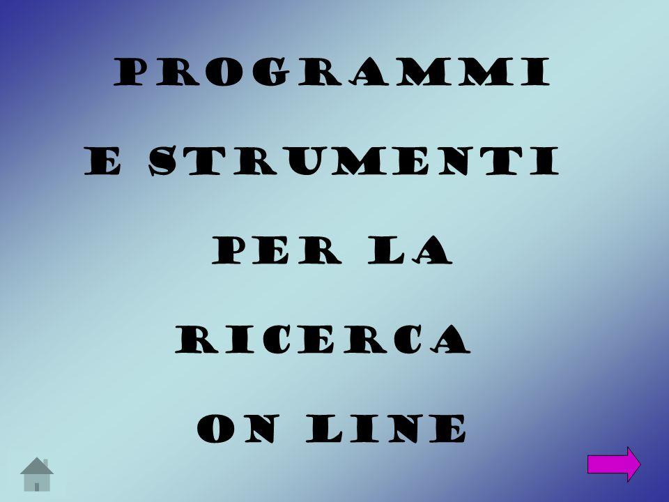 PROGRAMMI E STRUMENTI PER LA RICERCA ON LINE