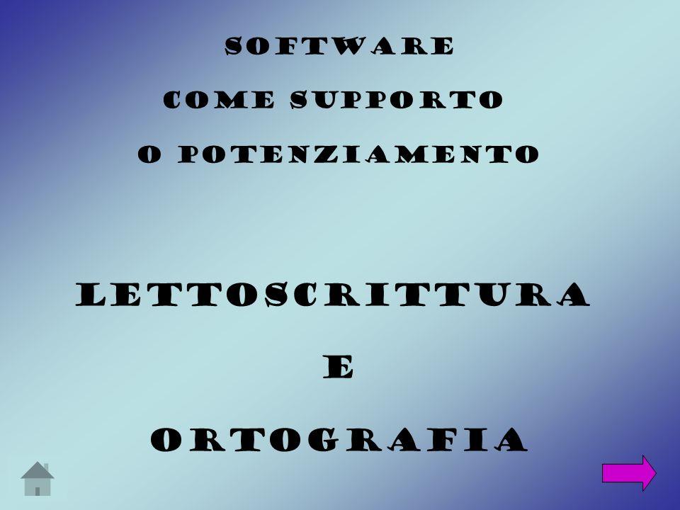 SOFTWARE COME SUPPORTO O POTENZIAMENTO LETTOSCRITTURA E ORTOGRAFIA