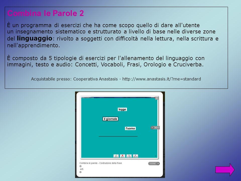 Combina le Parole 2 È un programma di esercizi che ha come scopo quello di dare all'utente un insegnamento sistematico e strutturato a livello di base