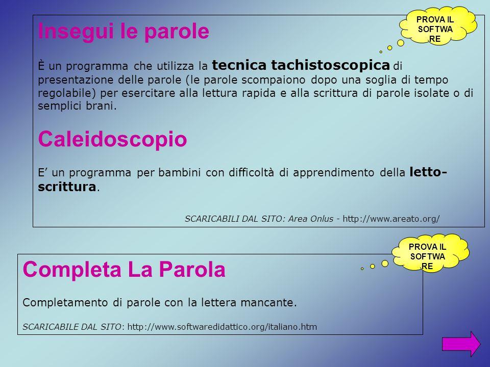 Insegui le parole È un programma che utilizza la tecnica tachistoscopica di presentazione delle parole (le parole scompaiono dopo una soglia di tempo