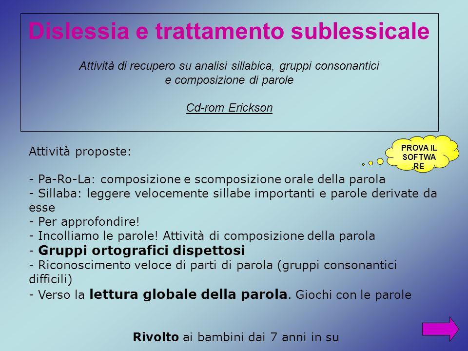 Dislessia e trattamento sublessicale Attività di recupero su analisi sillabica, gruppi consonantici e composizione di parole Cd-rom Erickson Attività