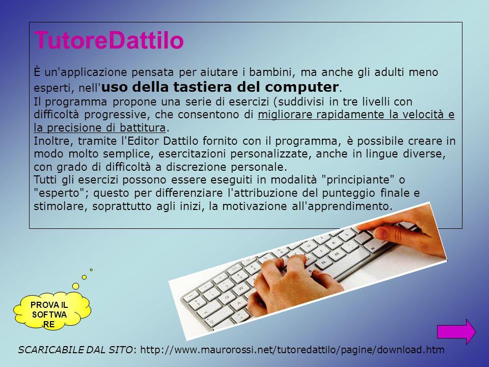 TutoreDattilo È un'applicazione pensata per aiutare i bambini, ma anche gli adulti meno esperti, nell' uso della tastiera del computer. Il programma p