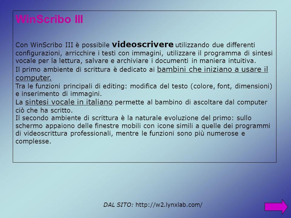 WinScribo III Con WinScribo III è possibile videoscrivere utilizzando due differenti configurazioni, arricchire i testi con immagini, utilizzare il pr