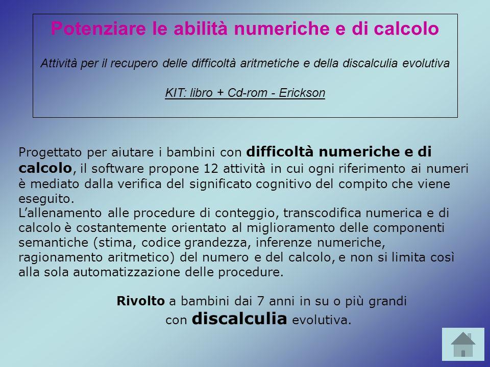 Progettato per aiutare i bambini con difficoltà numeriche e di calcolo, il software propone 12 attività in cui ogni riferimento ai numeri è mediato da