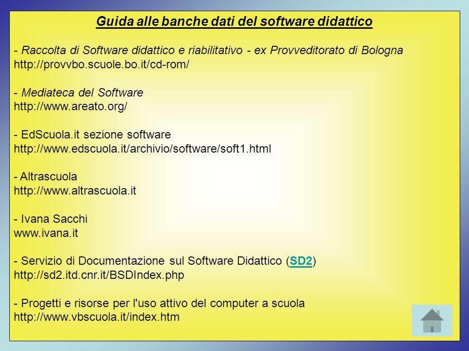 Guida alle banche dati del software didattico - Raccolta di Software didattico e riabilitativo - ex Provveditorato di Bologna http://provvbo.scuole.bo