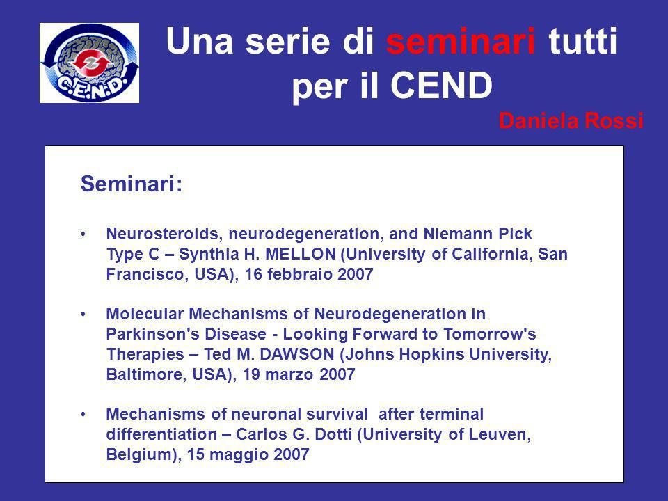 Una serie di seminari tutti per il CEND Seminari: Neurosteroids, neurodegeneration, and Niemann Pick Type C – Synthia H. MELLON (University of Califor