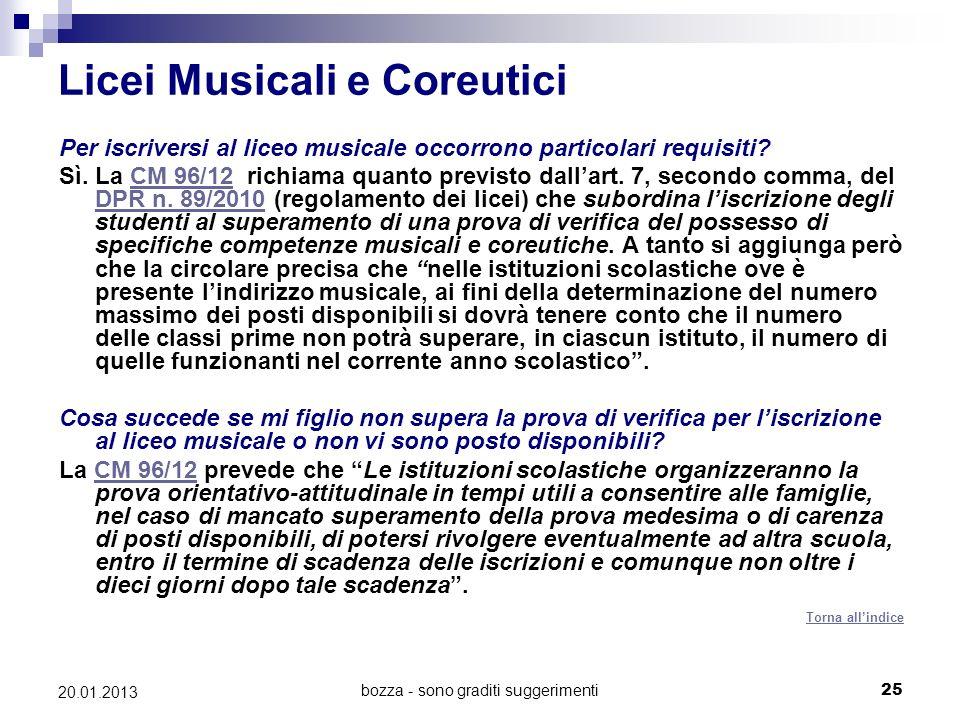 bozza - sono graditi suggerimenti25 20.01.2013 Licei Musicali e Coreutici Per iscriversi al liceo musicale occorrono particolari requisiti? Sì. La CM