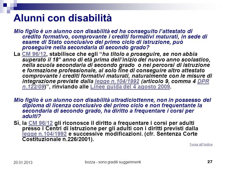 bozza - sono graditi suggerimenti27 20.01.2013 Alunni con disabilità Mio figlio è un alunno con disabilità ed ha conseguito lattestato di credito form