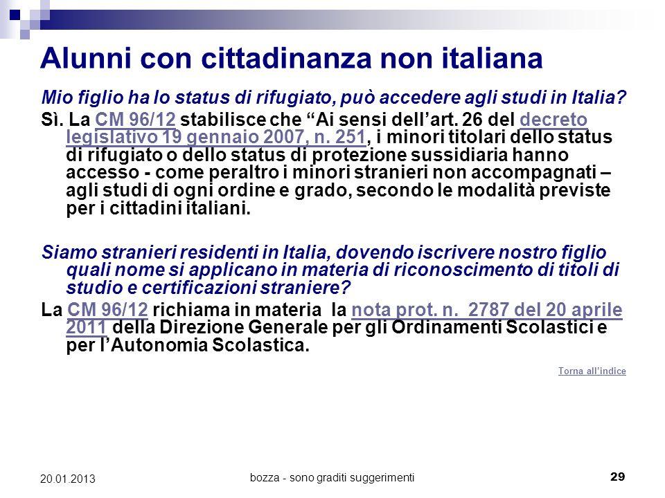 bozza - sono graditi suggerimenti29 20.01.2013 Alunni con cittadinanza non italiana Mio figlio ha lo status di rifugiato, può accedere agli studi in I