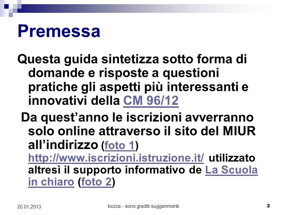 bozza - sono graditi suggerimenti4 20.01.2013 Scadenze Da quando possono cominciare le iscrizioni.
