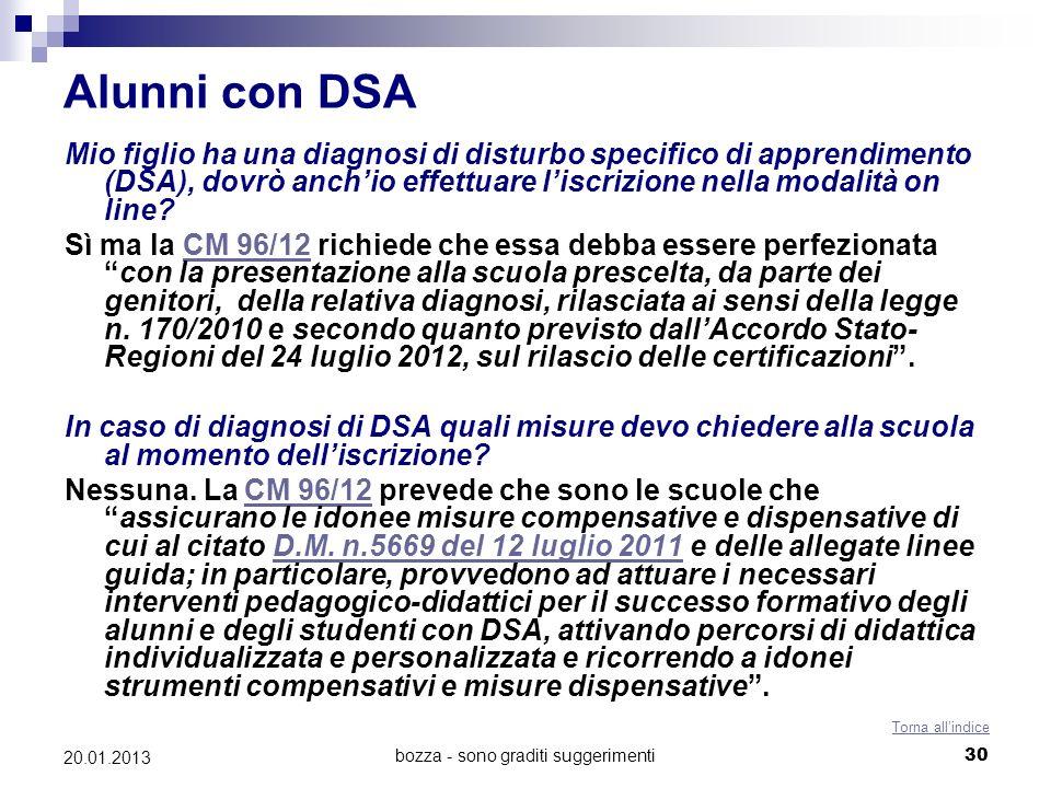 bozza - sono graditi suggerimenti30 20.01.2013 Alunni con DSA Mio figlio ha una diagnosi di disturbo specifico di apprendimento (DSA), dovrò anchio ef