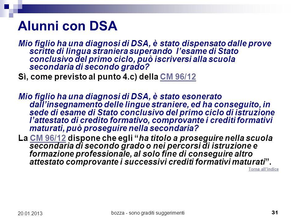 bozza - sono graditi suggerimenti31 20.01.2013 Alunni con DSA Mio figlio ha una diagnosi di DSA, è stato dispensato dalle prove scritte di lingua stra