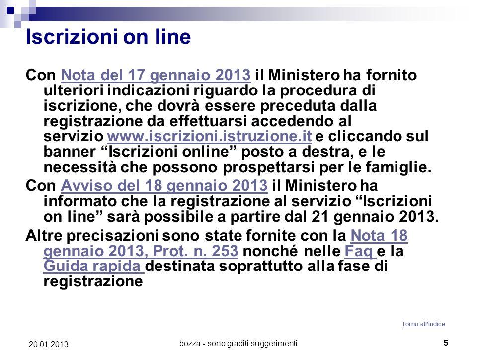 bozza - sono graditi suggerimenti5 20.01.2013 Iscrizioni on line Con Nota del 17 gennaio 2013 il Ministero ha fornito ulteriori indicazioni riguardo l