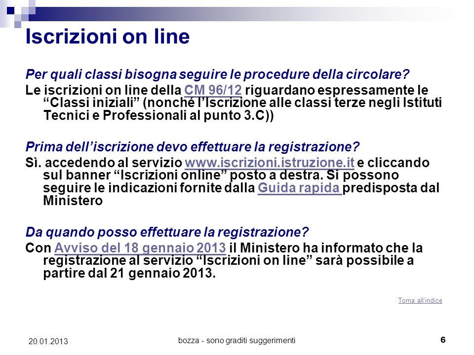 bozza - sono graditi suggerimenti6 20.01.2013 Iscrizioni on line Per quali classi bisogna seguire le procedure della circolare? Le iscrizioni on line