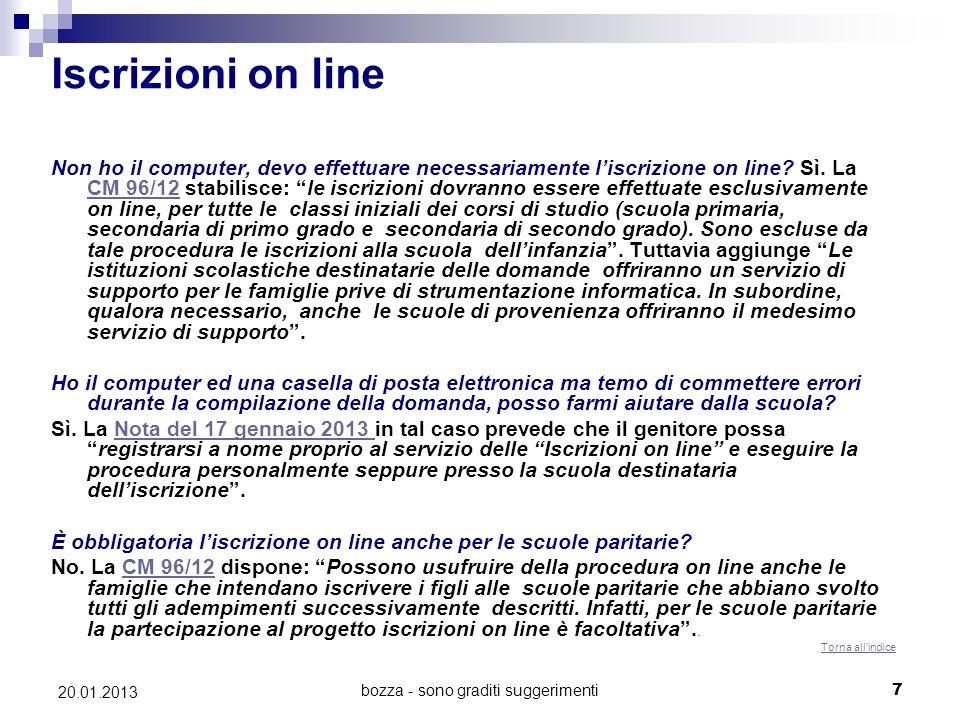bozza - sono graditi suggerimenti7 20.01.2013 Iscrizioni on line Non ho il computer, devo effettuare necessariamente liscrizione on line? Sì. La CM 96