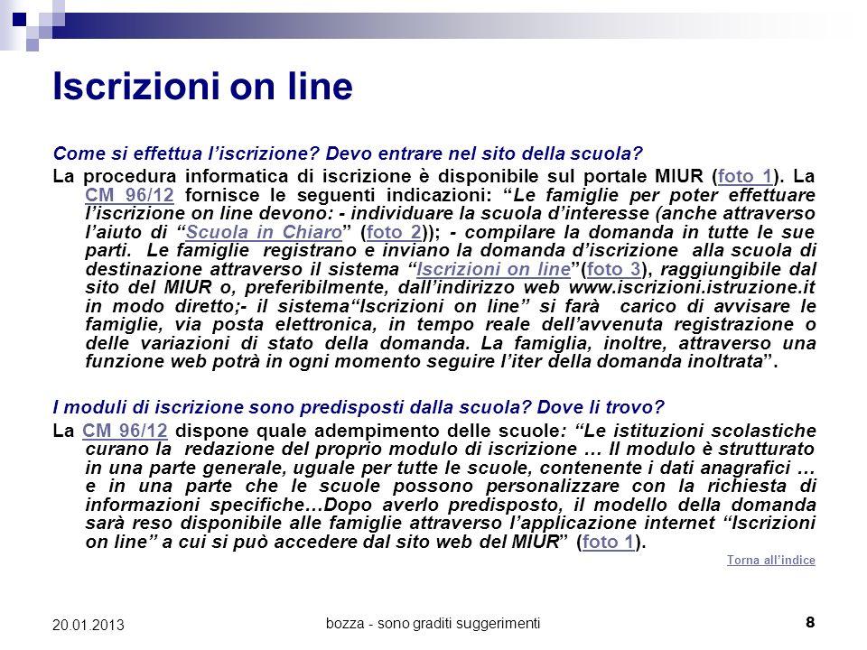 bozza - sono graditi suggerimenti8 20.01.2013 Iscrizioni on line Come si effettua liscrizione? Devo entrare nel sito della scuola? La procedura inform