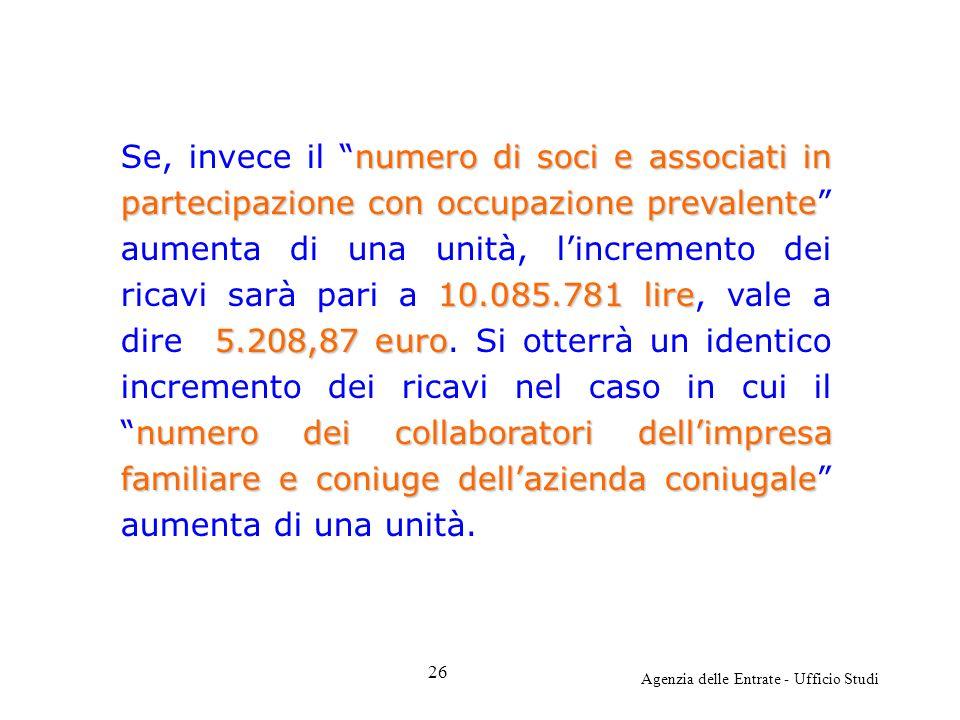 Agenzia delle Entrate - Ufficio Studi numero di soci e associati in partecipazione con occupazione prevalente 10.085.781 lire 5.208,87 euro numero dei
