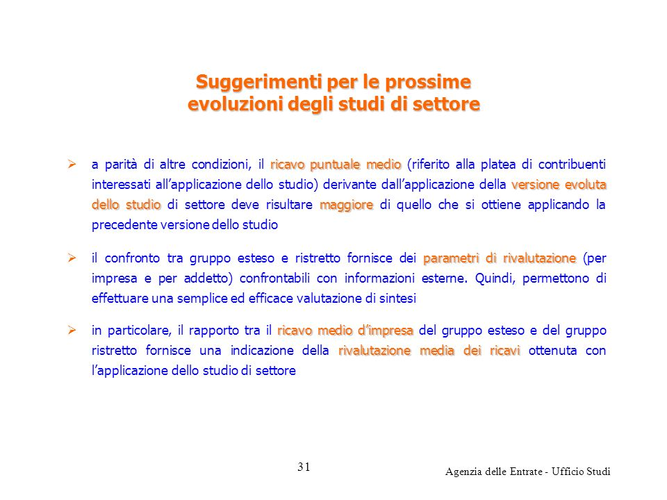Agenzia delle Entrate - Ufficio Studi Suggerimenti per le prossime evoluzioni degli studi di settore ricavo puntuale medio versione evoluta dello stud