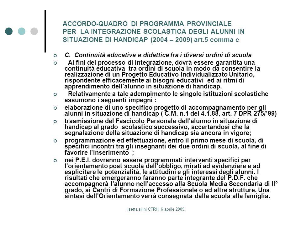 lisetta silini CTRH 6 aprile 2009 ACCORDO-QUADRO DI PROGRAMMA PROVINCIALE PER LA INTEGRAZIONE SCOLASTICA DEGLI ALUNNI IN SITUAZIONE DI HANDICAP (2004