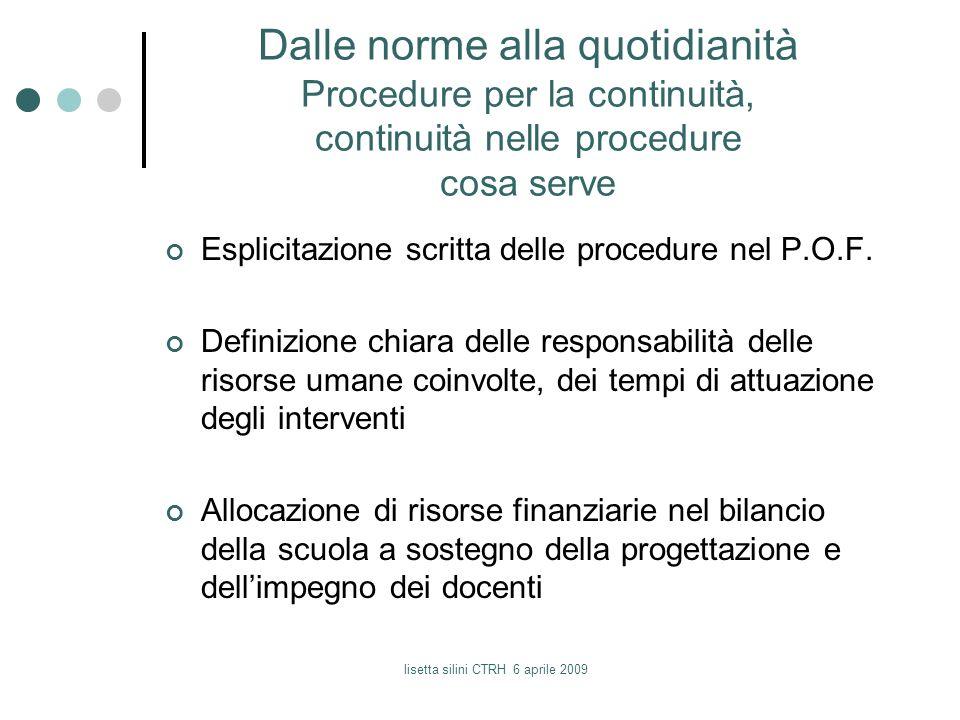 lisetta silini CTRH 6 aprile 2009 Dalle norme alla quotidianità Procedure per la continuità, continuità nelle procedure cosa serve Esplicitazione scri