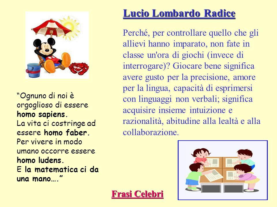 Lucio Lombardo Radice Perché, per controllare quello che gli allievi hanno imparato, non fate in classe un'ora di giochi (invece di interrogare)? Gioc