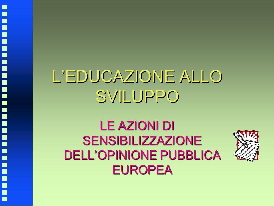 LEDUCAZIONE ALLO SVILUPPO LE AZIONI DI SENSIBILIZZAZIONE DELLOPINIONE PUBBLICA EUROPEA