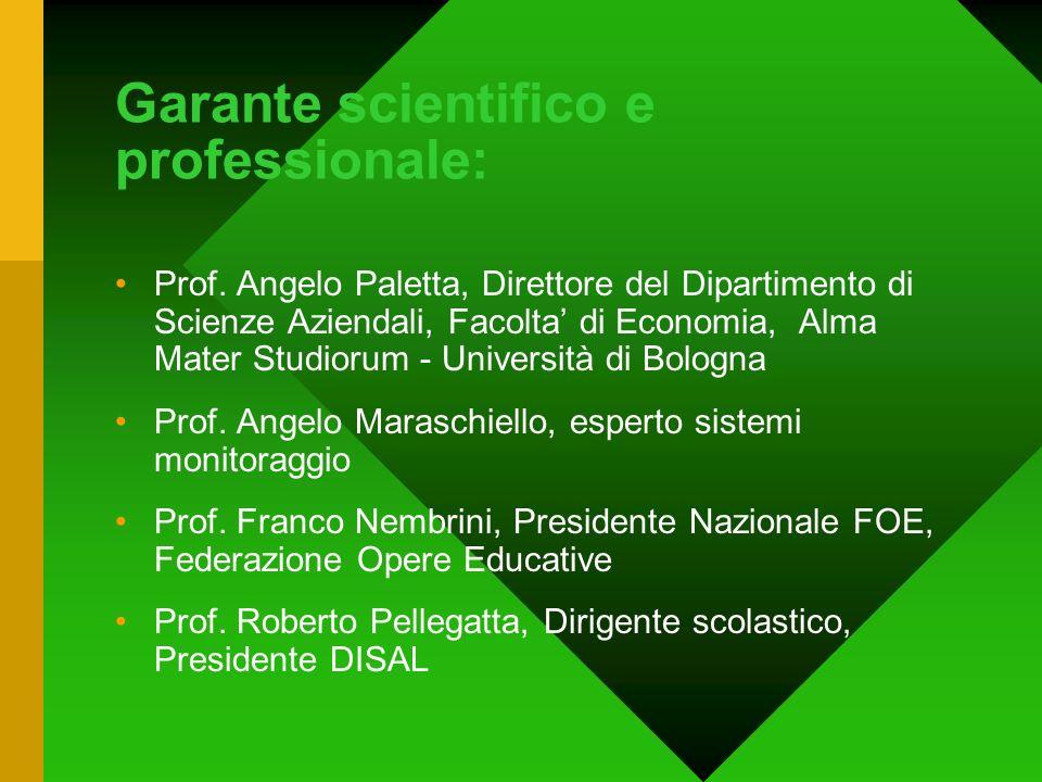Garante scientifico e professionale: Prof. Angelo Paletta, Direttore del Dipartimento di Scienze Aziendali, Facolta di Economia, Alma Mater Studiorum