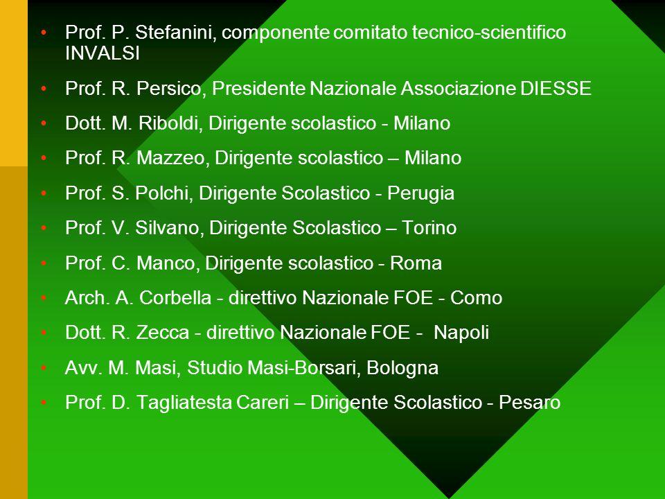 Prof. P. Stefanini, componente comitato tecnico-scientifico INVALSI Prof. R. Persico, Presidente Nazionale Associazione DIESSE Dott. M. Riboldi, Dirig