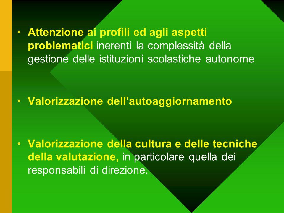 Attenzione ai profili ed agli aspetti problematici inerenti la complessità della gestione delle istituzioni scolastiche autonome Valorizzazione dellau