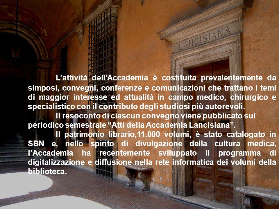 Lattività dell'Accademia è costituita prevalentemente da simposi, convegni, conferenze e comunicazioni che trattano i temi di maggior interesse ed att