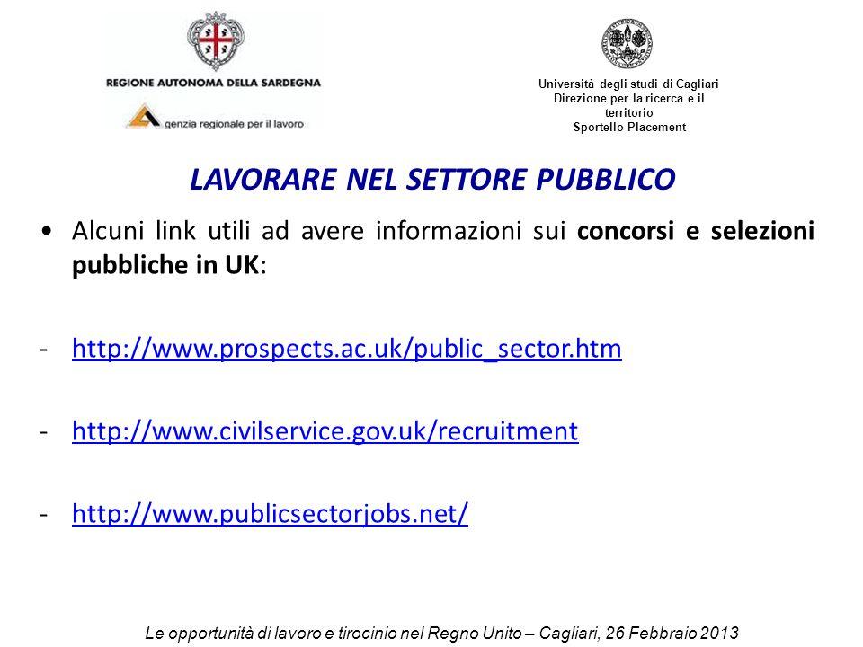 Università degli studi di Cagliari Direzione per la ricerca e il territorio Sportello Placement Le opportunità di lavoro e tirocinio nel Regno Unito –
