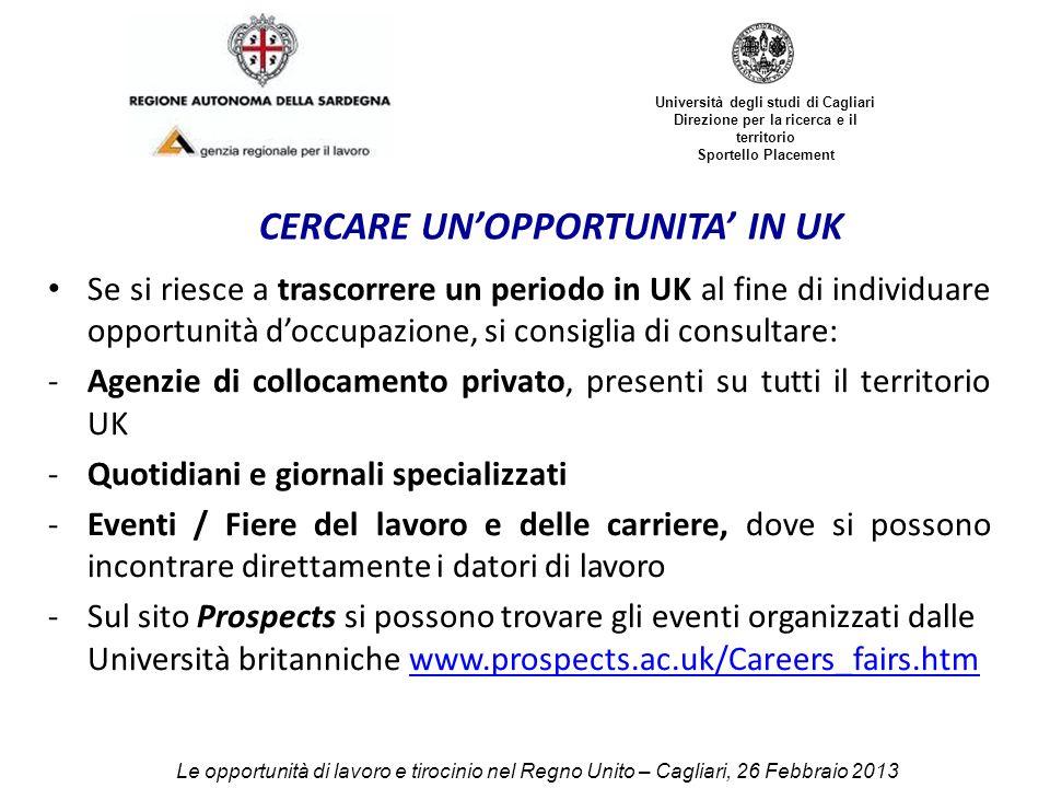 Università degli studi di Cagliari Direzione per la ricerca e il territorio Sportello Placement Se si riesce a trascorrere un periodo in UK al fine di