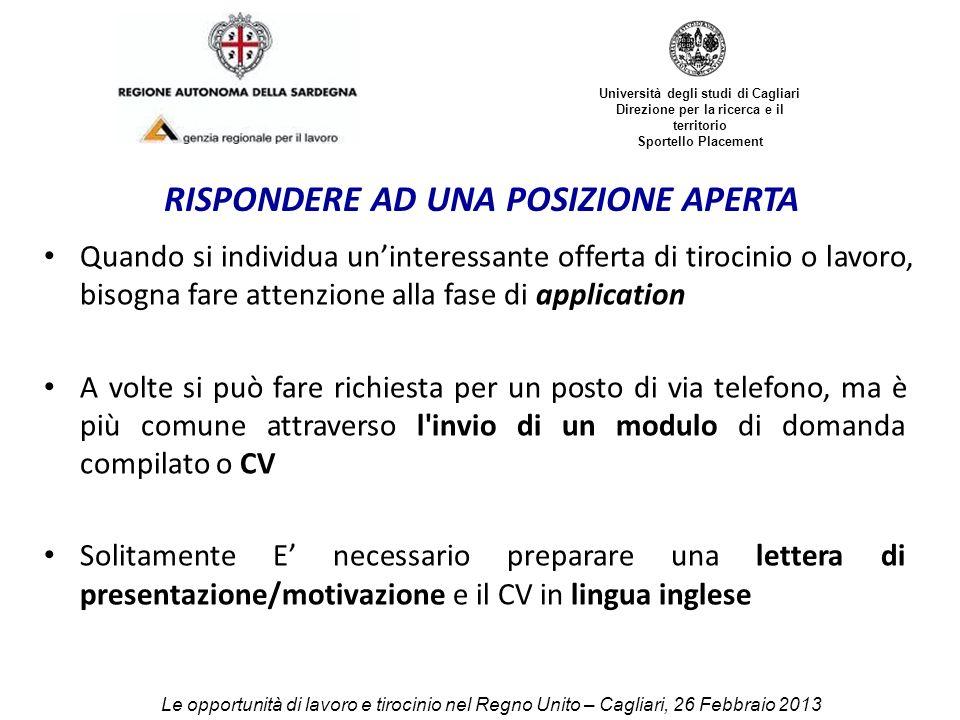 Università degli studi di Cagliari Direzione per la ricerca e il territorio Sportello Placement RISPONDERE AD UNA POSIZIONE APERTA Quando si individua