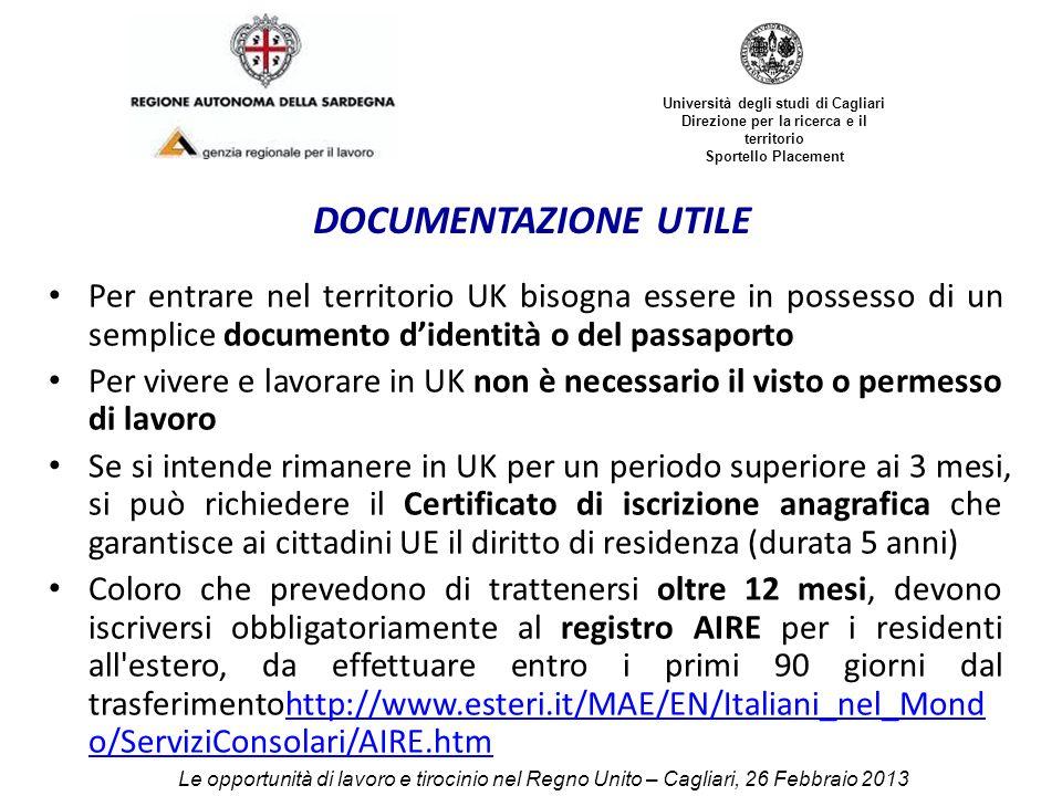 Università degli studi di Cagliari Direzione per la ricerca e il territorio Sportello Placement DOCUMENTAZIONE UTILE Per entrare nel territorio UK bis