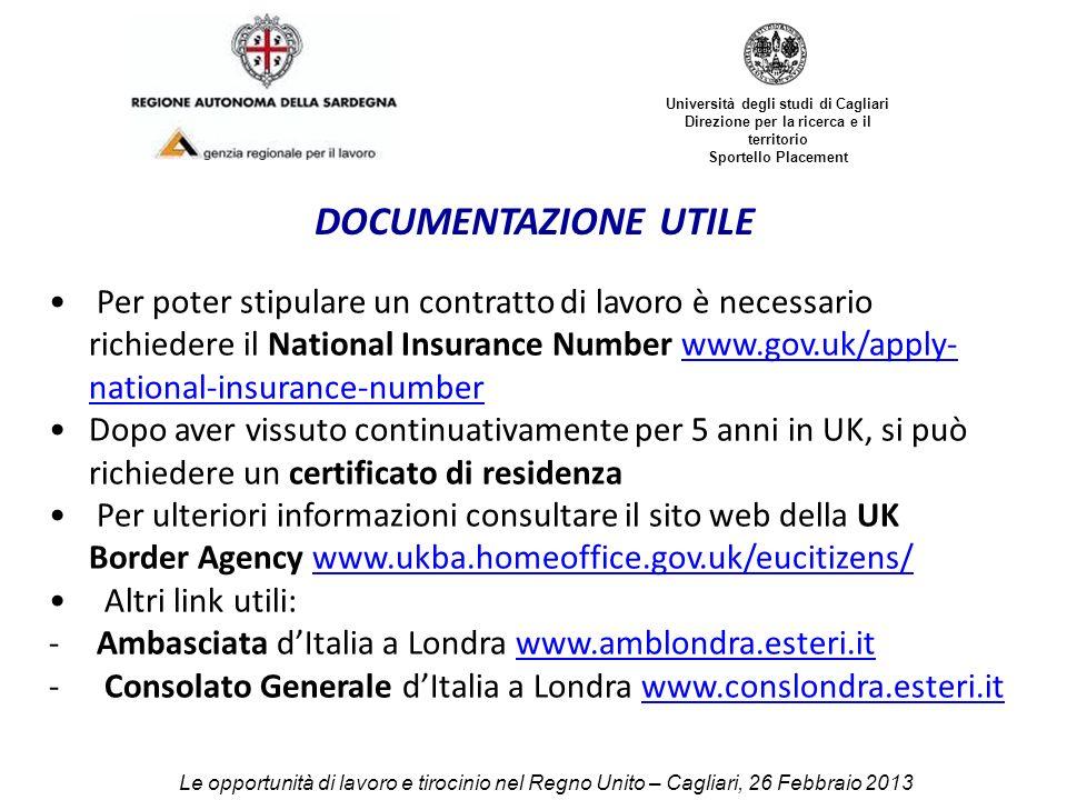 Università degli studi di Cagliari Direzione per la ricerca e il territorio Sportello Placement DOCUMENTAZIONE UTILE Per poter stipulare un contratto