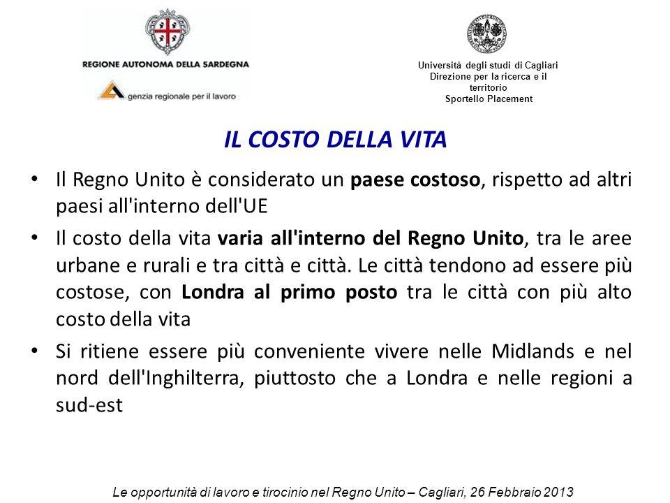 Università degli studi di Cagliari Direzione per la ricerca e il territorio Sportello Placement IL COSTO DELLA VITA Il Regno Unito è considerato un pa